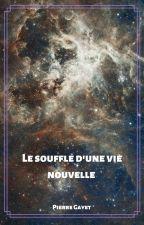 Le souffle d'une vie nouvelle by Nitescencia
