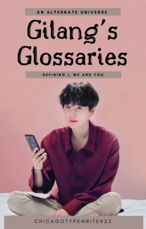 Gilang's Glossaries by chicagotypewriter23