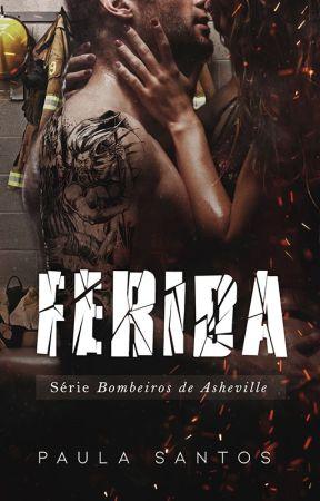 Ferida - Série Bombeiros de Asheville. by PaulaSantosaf