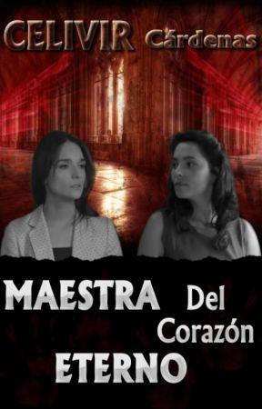 Maestra del corazón eterno by CelivirCelivir