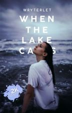 When The Lake Calls by wryterlet
