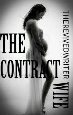 The Contract Wife. book Series #1 (COMPLETED!) by RevivedWriter
