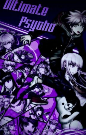 Ultimate Psycho (Danganronpa x Male!Reader) by R34IsSin