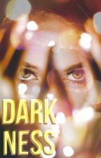 DARKNESS ✔ by euphoriasbae