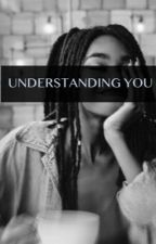 Understanding You *Completed* by Thewastelands