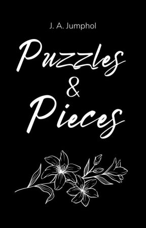Puzzles and Pieces ✔ by JJJ000YYY