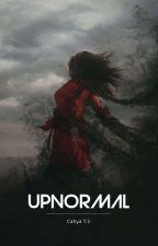 Upnormal ✔[TAHAP REVISI] oleh CahyaThoatilahS