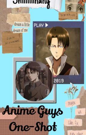 Anime Guys One-Shots Compilation by Shiiiiiiinang