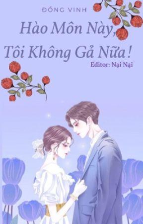Hào Môn Này, Tôi Không Gả Nữa! by NaiNai102