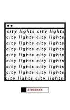 CITY LIGHTS. / lucas by ETHERXXX