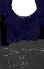 Entre humains et loups by Loupiotte9bis
