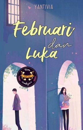 Februari dan Luka by Yantivia