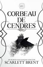 Corbeau de cendres (A VENIR) by ScarlettBrent
