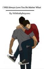 I Will Always Love You No Matter What(Sterek)(Age regression) by littlebabyboyuwu