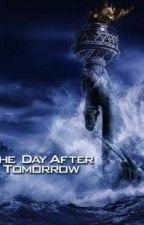 The Day After Tomorrow  by TrueKingsFall