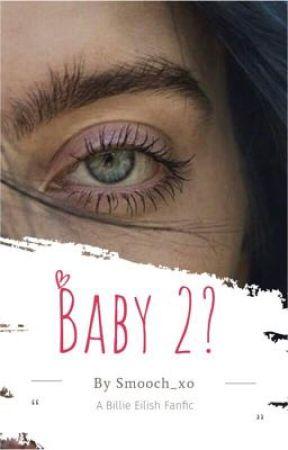 Baby 2? // Billie Eilish by Smooch_xo