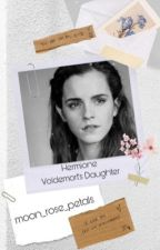 Hermione Voldemort's Daughter by moon_rose_petals