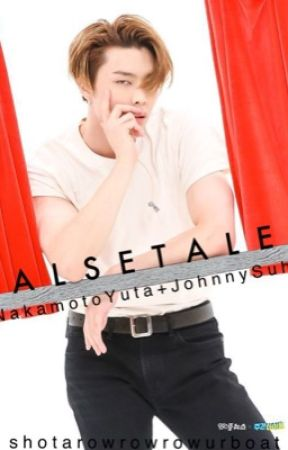 False Tales | Johnny x Yuta (NCT) (Completed) by shotarowrowrowurboat