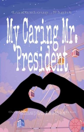 My Caring Mr. President   by Luxurious_Night