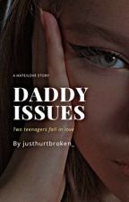 Daddy issues {Book 2} από justheartbroken_