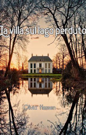 La villa sul lago perduto by OllyHess