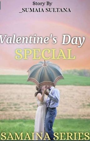 🌹💞Valentine's day special 💞🌹 ( SAMAINA OS  Completed) by Sumaia_sultana29