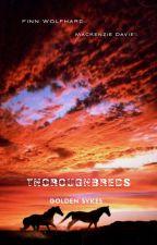Thoroughbreds//The Turning  by GoldenPavlikovsky