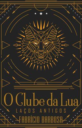 O Clube da Lua: Laços Antigos (Contos / Livro 1.5 ✓) by Stolzes_Herz