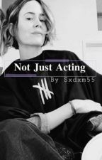 Not just acting (A Sarah Paulson X reader story) by sxdxm55