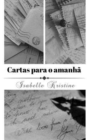 Cartas para o amanhã by IsabelleKristine