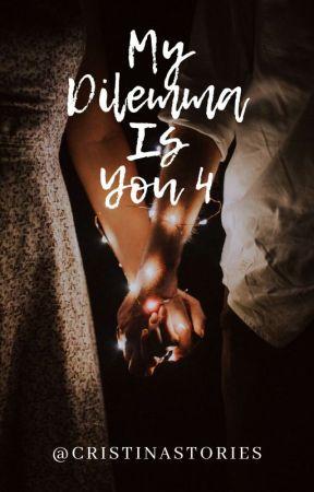 My Dylemma Is You 4  ✓ by AshleySofiaVanegas