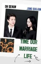 TIME OUR (MARRIAGE) LIFE  by xxkth21