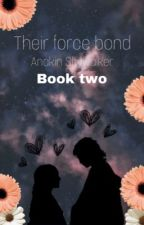 Their force bond// Anakin Skywalker (book two) by GuardianofRen
