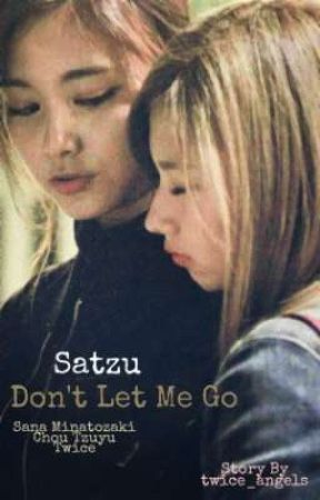 DLMG (Don't Let Me Go) Satzu by twice_angels