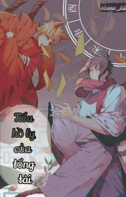 (Sasunaru) Tiểu hồ ly của tổng tài