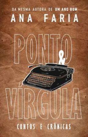 Ponto e Vírgula  by AnaCarolina152