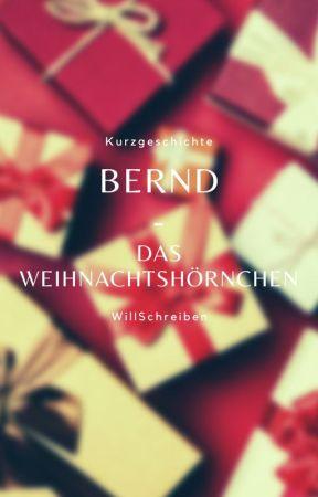 Bernd - Das Weihnachtshörnchen by WillSchreiben