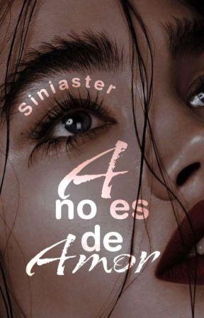 A no es de Amor | #ANEDA 1 ✔️ by Siniaster
