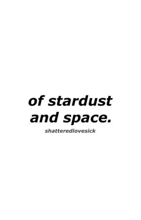 of stardust and space. s. rogers & b. barnes by shatteredlovesick