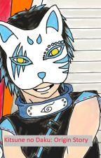 Kitsune no Daku: Daku's Origin Story by Ash54thegravekeeper