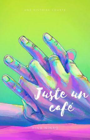 Juste un café by HinaNinao