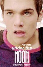 Under The Moon ► Liam Dunbar by Argented