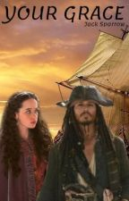 YOUR GRACE || PIRATES OF THE CARIBBEAN  by emilyneverdies