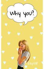Why you? od Ellys118