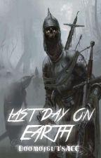 Last Day on Earth - A Zombie Survival Novel by DoomofgutsACC