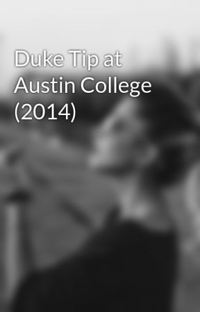 Duke Tip at Austin College (2014) by poetry-is-life