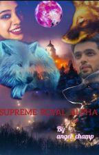 SUPREME ROYAL ALPHA  by anu_champ