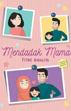 Mendadak Mama (TERBIT) by fitrieamaliya