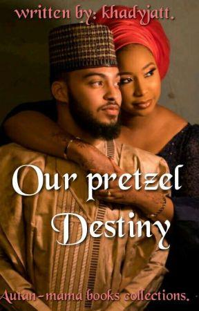 Our Pretzel Destiny(On Hold) by khadyjatt