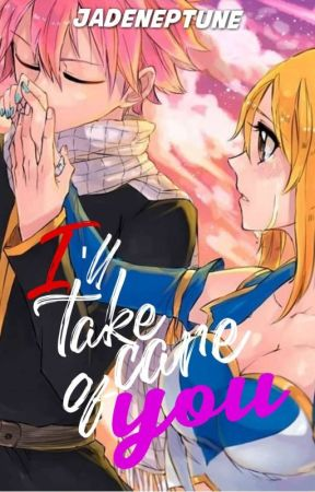 I'll take care of you {NALU} by jadeNeptune